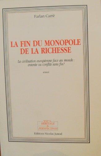 9782829700545: La fin du monopole de la richesse : la civilisation europeenne face au monde, entente ou conflits sa