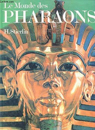 Le monde des pharaons (French Edition): Stierlin, Henri