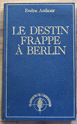 Le destin frappe à Berlin: Evelyn Anthony