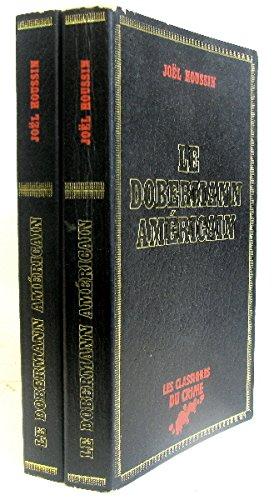 9782830204018: Le Dobermann américain (Les Classiques du crime)