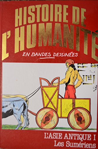 9782830204513: Histoire de l'humanité en bandes dessinées l'asie antique I les sumériens