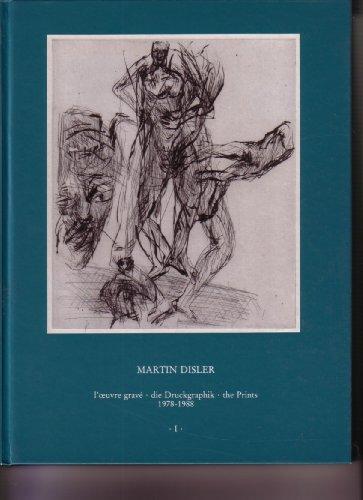 Martin Disler. L'oeuvre grave - die Druckgraphik - the Prints 1978-1988. Werkverzeichnis - ...