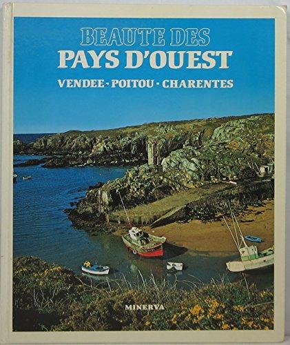 Beaute des Pays d'Ouest. Vendee - Poitou - Charentes: Dupuy, Pierre