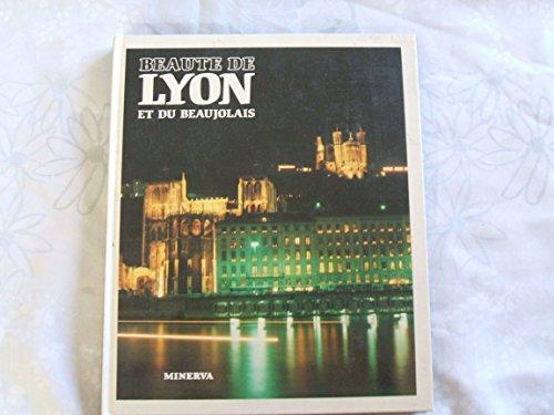 Beaute De Lyon et Du Beaujolais: Benoit, Felix