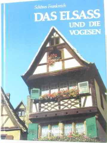 Das elsass und die vogesen (Toute la: Leprohon/Pierre