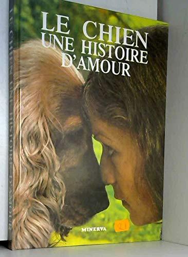 Le chien, une histoire d'amour: Wailly (de)/Philippe