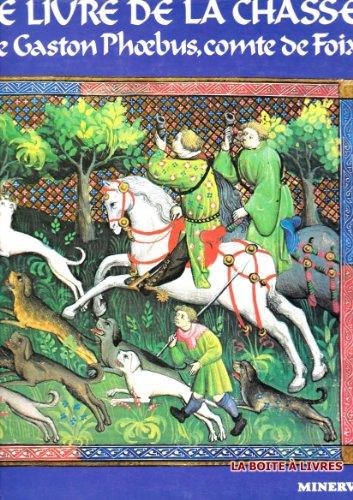 9782830702224: Le livre de la chasse de Gaston Phoebus, comte de Foix