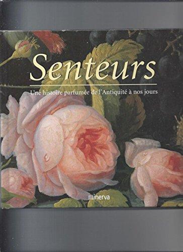 9782830705966: Senteurs : Une histoire parfumée de l'Antiquité à nos jours