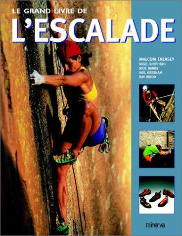 Le Grand Livre de l'escalade: Creasey, Malcom