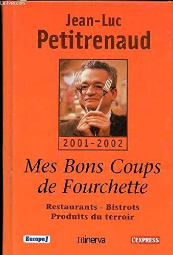 9782830706154: Mes bons coups de fourchette :Restaurants - Bistrots - Produits du terroir