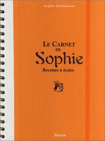 9782830706758: Le Carnet de Sophie : Recettes à écrire