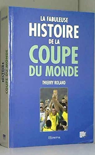 9782830706765: La Fabuleuse histoire de la coupe du monde