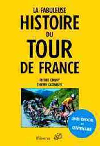 9782830706895: La Fabuleuse Histoire du Tour de France