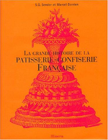 9782830707250: La grande histoire de la patisserie-confiserie française