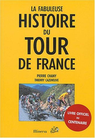9782830707663: La fabuleuse histoire du Tour de France