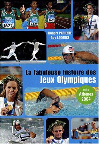 La fabuleuse histoire des Jeux Olympiques (Sport-la: Parienté, Robert; Lagorce,