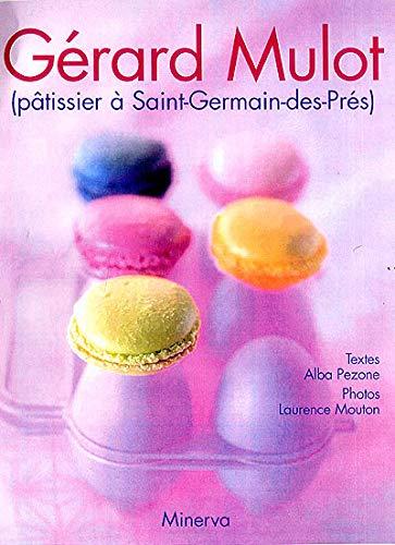 9782830707809: Gérard Mulot Pâtissier à Saint Germain des Prés (Cuisine - Gastronomie) (French Edition)