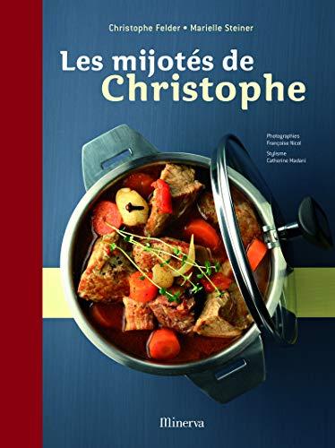les mijotés de christophe: Felder, Christophe; Steiner, Marielle