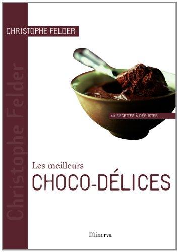 9782830710601: Les meilleurs Choco-délices : 40 Recettes à déguster
