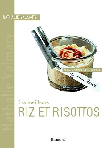 9782830711141: Les meilleurs riz et risottos : 40 Recettes salées et sucrées
