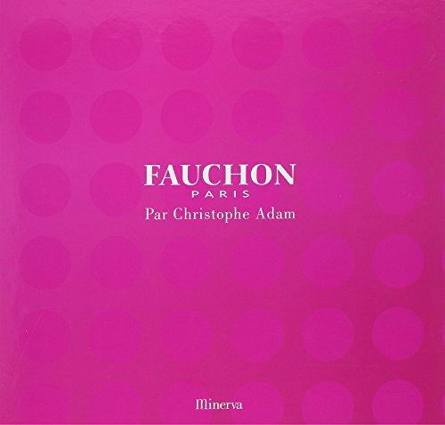 Fauchon Paris (French Edition): Christophe Adam