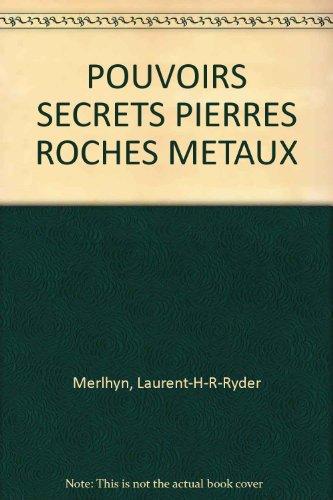 9782830800173: POUVOIRS SECRETS PIERRES ROCHES METAUX