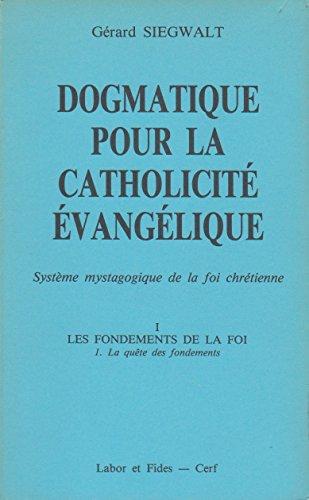 Dogmatique pour la catholicité évangélique: Système mystagogique