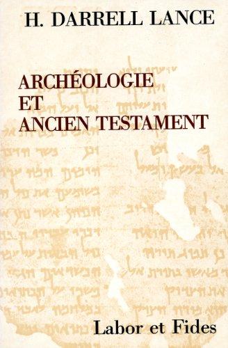 Archéologie et Ancien Testament: Hubert-Darrell Lance