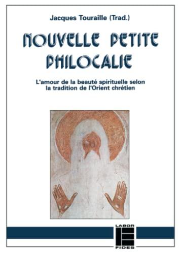 9782830906578: Nouvelle petite Philocalie: Extraits thématiques de la grande Philocalie grecque