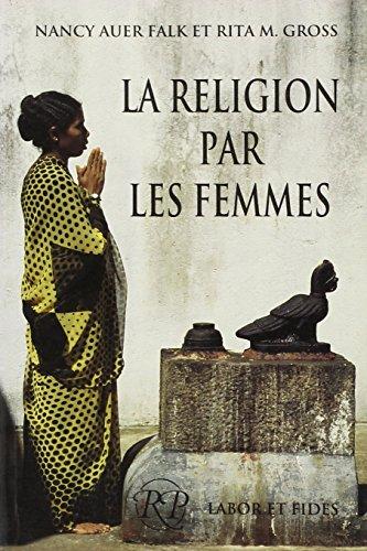 Religion la par les femmes (French Edition): Nancy Auer Falk