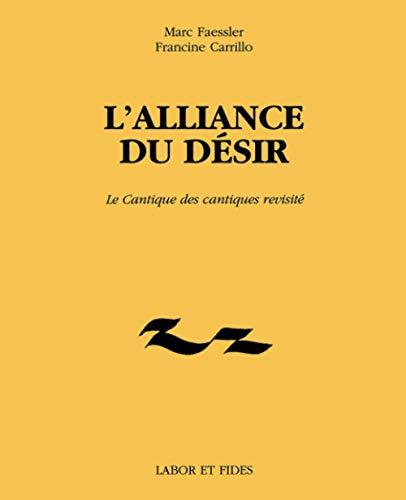 L'alliance du désir Le Cantique des cantiques: Marc Faessler