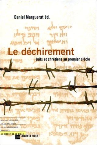 9782830907889: Le déchirement: Juifs et chrétiens au premier siècle (Le monde de la Bible) (French Edition)