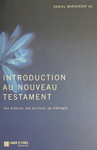 9782830909418: Introduction au Nouveau Testament. Son histoire, son écriture, sa théologie (Le monde de la bible)