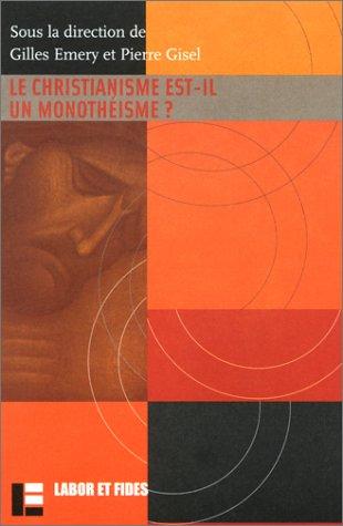 9782830910117: Le Christianisme est-il un monothéisme ?