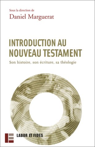 9782830910285: Introduction au Nouveau Testament. Son histoire, son écriture, sa théologie, 2ème édition (Le monde de la bible)