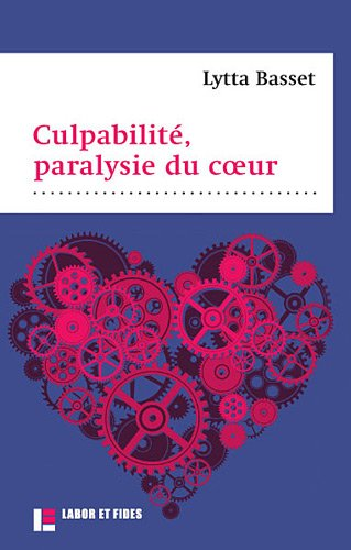 9782830910933: Culpabilité, paralysie du coeur (French Edition)