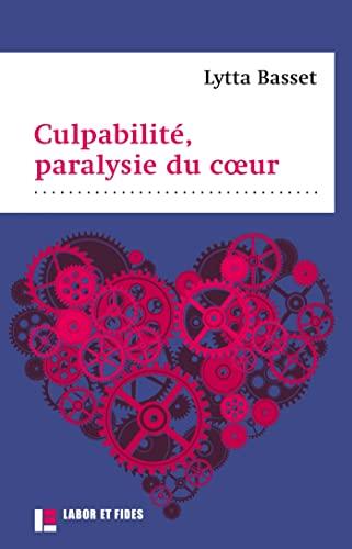 9782830910933: Culpabilité, paralysie du coeur