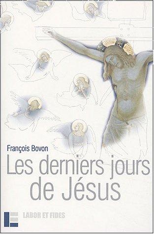 9782830911169: Les Derniers Jours de Jésus : Textes et Événements