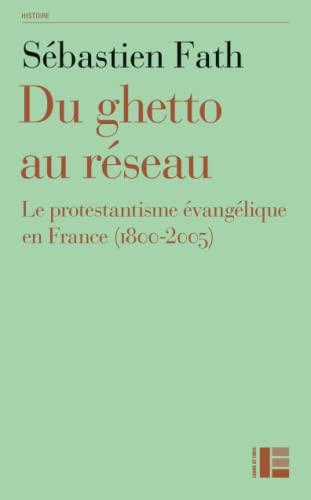 9782830911398: Du ghetto au réseau : Le protestantisme évangélique en France