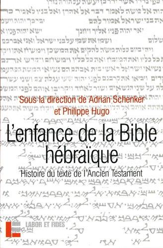 """""""l'enfance de la bible hebraique ; histoire du texte de l'ancien testament"""": ..."""