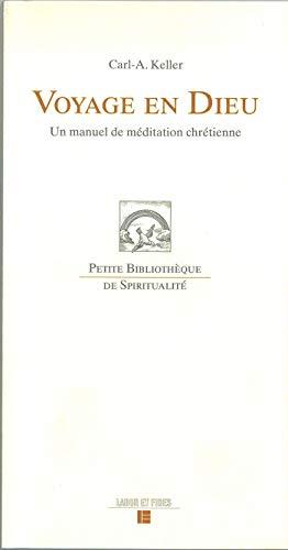 9782830912203: Voyage en Dieu : Un manuel de méditation chrétienne