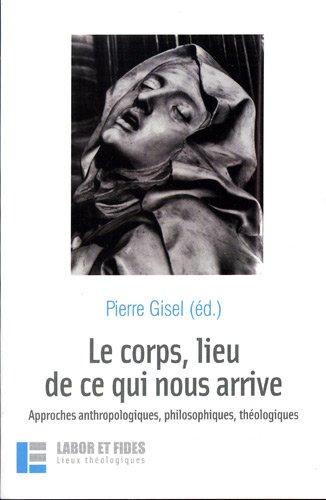 9782830912524: Le corps, lieu de ce qui nous arrive (French Edition)
