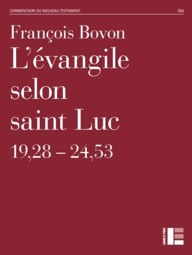L'évangile selon Saint Luc: François Bovon