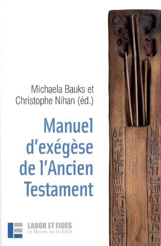 Manuel d'exégèse de l'Ancien Testament: Michaela Bauks; Christophe