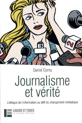 9782830913477: Journalisme et vérité : L'éthique de l'information au défi du changement médiatique