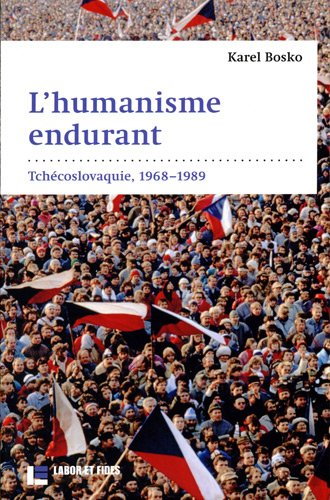 9782830913897: L'humanisme endurant : Tchécoslovaquie, 1968-1989