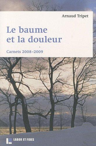Le baume et la douleur: Arnaud Tripet