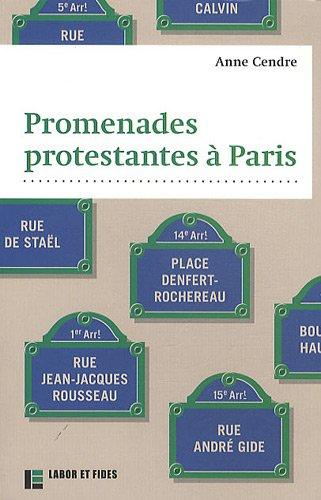 Promenades protestantes à Paris (French Edition): Anne Cendre