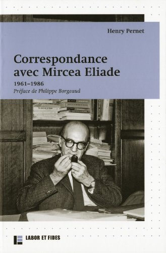 Mircea Eliade ; correspondances 1961-1986: Pernet Henry