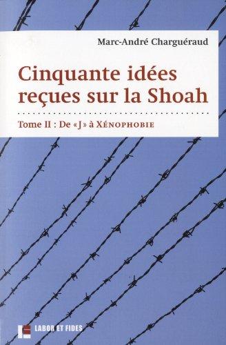 Cinquante idées reçues sur la Shoah t.2: Marc Andre Chargueraud